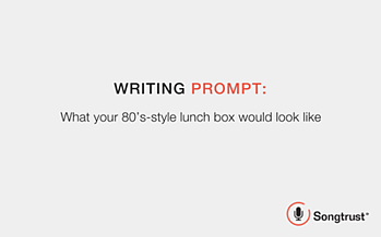 A Songtrust writing prompt example!