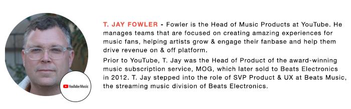 YouTube Music's Jay Fowler
