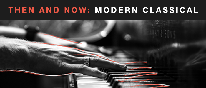 Then and Now: Modern Classical