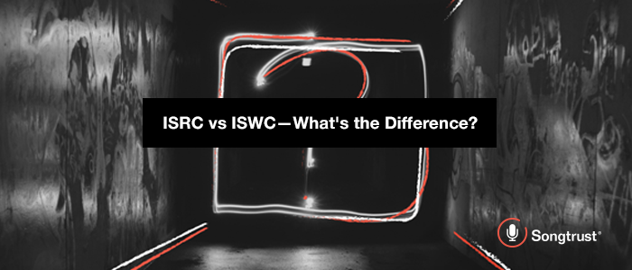 Songtrust: ISRC vs ISWC