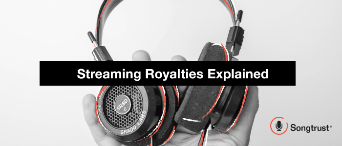 Songtrust: Streaming Royalties Explained