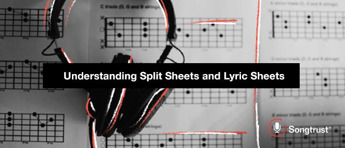 Songtrust: Understanding Split Sheets and Lyric Sheets