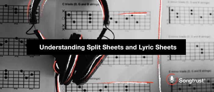 Songtrust: Understanding Split Sheets and Lyric Sheets