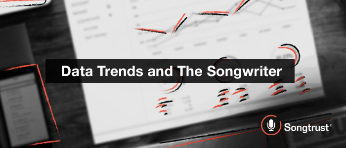 Songtrust: Data Trends and The Songwriter