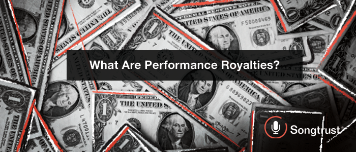 Songtrust: What Are Performance Royalties?