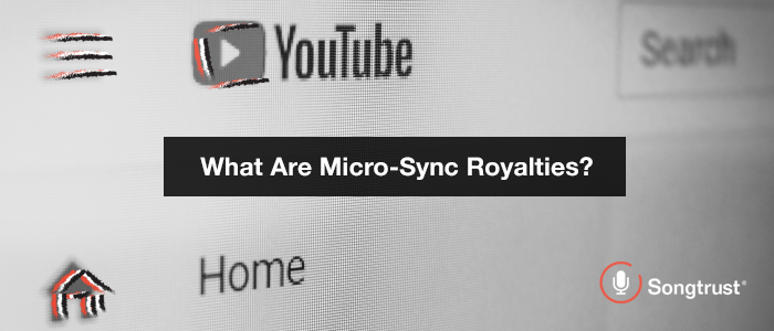 Songtrust: What Are Micro-Sync Royalties?
